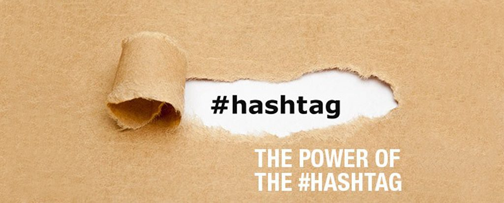 The Power Of The #Hashtag
